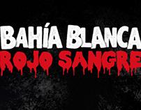 Bahia Blanca Rojo Sangre