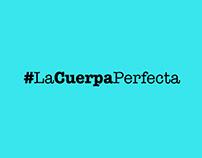 La Cuerpa Perfecta / CAMPAÑA
