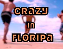 Crazy in Floripa