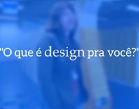 Vídeo - O que é design pra você?