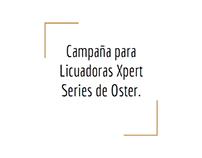 Propuesta de campaña para Licuadoras Oster XpertSeries.