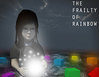 The Frailty of Rainbow -   Interactive Installation