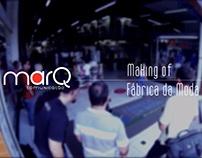 Making of - Fábrica da moda