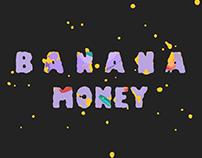 Banana Money - Motion
