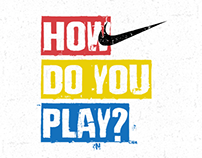 NIKE - HOW DO YOU PLAY?