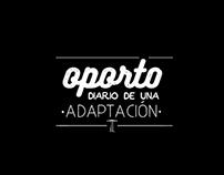 Oporto: diario de una adaptación.