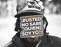 #UstedNoSabeQuienSoyYo - Campaign