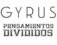 """Gyrus """"Pensamientos Divididos"""""""