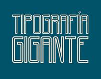 Tipografía Gigante - Giant Typography