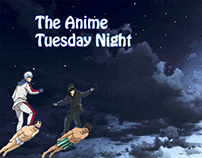 The Anime Tuesday Night