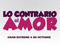 """Tv spot de la película """"Lo Contrario al Amor"""""""