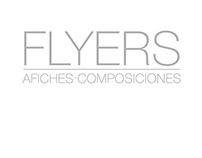 FLYERS . AFICHES . COMPOSICIONES