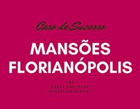 Caso de Sucesso - Mansões Florianópolis