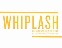 Whiplash / Diseño de títulos