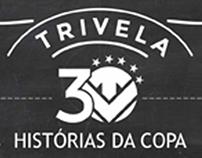 ESPECIAL TRIVELA - 30 HISTÓRIAS DA COPA