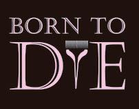 BORN TO DYE