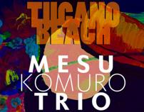Mesu Komuro Trio - Tucano Beach