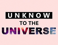 Unknow to the Universe