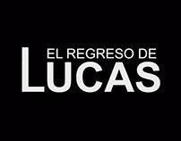 EL REGRESO DE LUCAS. ESTRENO.