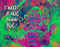 I need a Hug, Ohhh Bug