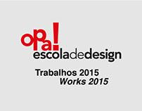 Trabalhos Opa - 2015 | Opa works - 2015