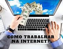 Como Trabalhar na Internet???
