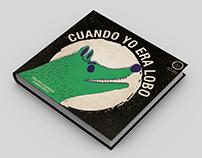 Libro Álbum: Cuando yo era lobo. (FADU)