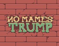 No Mames, Trump