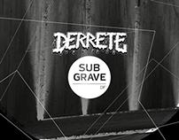DERRETE + SUBGRAVE