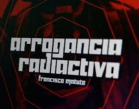 Arrogancia radiactiva