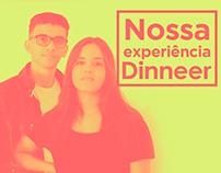 Dinneer Experience
