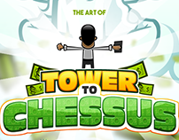 "The Art of ""Tower to Chessus"""
