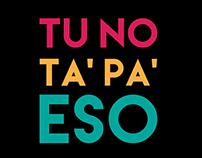 UNFPA | Tu No Ta' Pa' Eso