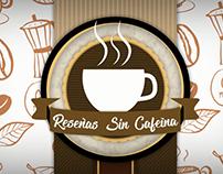 Video Intro Reseñas Sin Cafeína