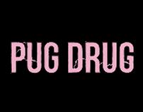 Pug Drug
