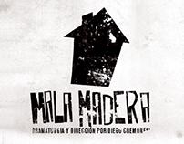 Mala Madera | Afiche de Teatro