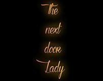 The next door Lady