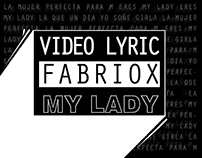 Video Lyric / Fabriox - My Lady