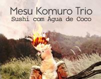 Mesu Komuro Trio - Sushi com Água de Coco