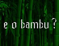 E o bambu ?