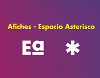 Afiches - Espacio Asterisco