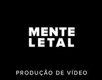 Vídeoclipe Mente Letal - Produção de Vídeo