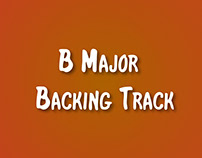 B Major Backing Track (Leonardo J Laya G @Musicgeering)