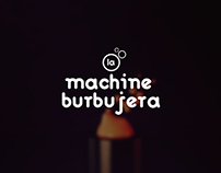 La Machine Burbujera