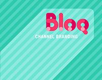 Bloq Channel Branding
