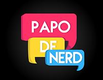 Papo de nerd - serie para meu futuro canal