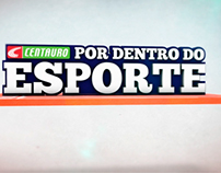 CENTAURO | Por Dentro Do Esporte