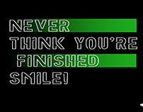 Never Think You´re Finished smile!
