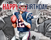 Happy Birthday Tom Brady - Patriots Fan Art