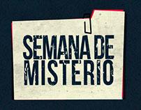 SEMANA DE MISTERIO (canal H2)